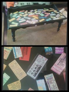 Ticket Stub Coffee Table! I LOVE this idea. I have SO many old concert tickets stubs in a shoe box.