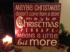 Maybe  Christmas Doesn't Come From A Store,  Maybe Christmas Means A Little Bit More Primitive Rustic Wood Sign on Etsy, $25.00