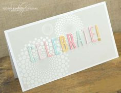 Celebrate Card by Nichole Heady for Papertrey Ink (February 2013)