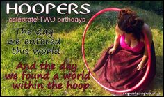 Hoopers have two birthdays | Superhooper.org and the two are born of circles the first when you crown into the world and the second when you step into your hoop!