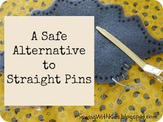 Sewing with Kids: A Safe Alternative to Straight Pins