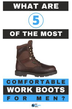 Are you looking for comfortable work boots that don't hurt when you spend all day standing?  We reviewed 5 for you to consider.  Please let us know what you think.  #workboots #steeltoe #mensshoes #mensfashion Most Comfortable Work Boots, What Is 5, Steel Toe, Hiking Boots, Men's Shoes, High Top Sneakers, Take That, Mens Fashion, Moda Masculina