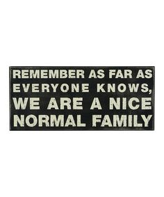 Loving this 'Nice Normal Family' Box Sign on #zulily! #zulilyfinds