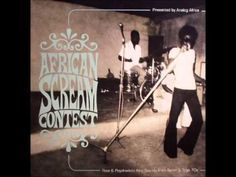 African Scream Contest: Raw & Psychedelic Afro Sounds From Benin & Togo 70s [full album] - YouTube