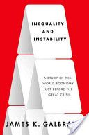 Galbraith, James K. Inequality and instability. Oxford University Press, 2012.