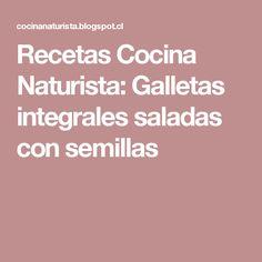 Recetas Cocina Naturista: Galletas integrales saladas con semillas
