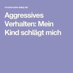 Aggressives Verhalten: Mein Kind schlägt mich Coaching, Stress, Kids And Parenting, Super, Only Child, Stricken, Kids Discipline, Training, Psychological Stress