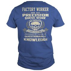 FACTORY WORKER #gift #ideas #Popular #Everything #Videos #Shop #Animals #pets #Architecture #Art #Cars #motorcycles #Celebrities #DIY #crafts #Design #Education #Entertainment #Food #drink #Gardening #Geek #Hair #beauty #Health #fitness #History #Holidays #events #Home decor #Humor #Illustrations #posters #Kids #parenting #Men #Outdoors #Photography #Products #Quotes #Science #nature #Sports #Tattoos #Technology #Travel #Weddings #Women