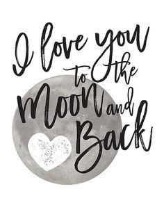 I love you to the moon and back, I Love You Print, Nursery Decor, Childrens Wall…