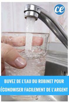Buvez de l'Eau du Robinet Pour Économiser Facilement De l'Argent.