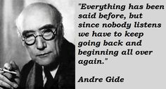 """Diamonds and Dunghills - Man Made Gods: """"God depends on us. It is through us that God is achieved...Believe those who are seeking the truth - doubt those who find it - doubt everything, but don't doubt yourself."""" - André Gide - French author and winner of the Nobel Prize in literature in 1947."""