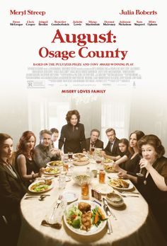 August: Osage County (Starring Meryl Streep & Julia Roberts)