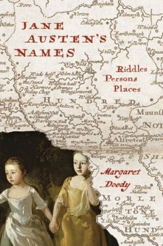 Jane Austen's Names: Riddles, Persons, Places. By Margaret Doody. University of Chicago Press, March 23, 2015. 440 p. EA.