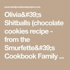 Olivia's Shitballs (chocolate cookies recipe - from the Smurfette's Cookbook Family Cookbook