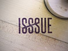 Stamp and mark for ISSSUE tshirt company.   Why the 3 S's?  Subscribe, Get a shirt, Support a cause.