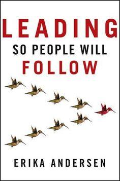 Leading So People Will Follow by Erika Andersen, http://www.amazon.com/dp/111837987X/ref=cm_sw_r_pi_dp_JOdWqb1XVJPJ9