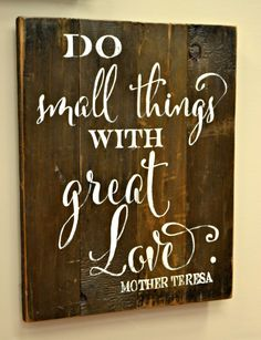Wood signs Do Small Things with Great Love Mother Teresa