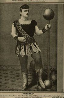 Josephine Blatt was a circus strong woman, known by her stage name Minerva. In her displays she broke horseshoes with her hands, broke steel chains by expanding her chest, and played catch with a 24 pound cannon ball. She could lift a stone weight of 360 lbs with a single finger thrust through a lifting ring. The Guinness Book of Records recognized Minerva as having lifted the greatest weight ever by a woman.