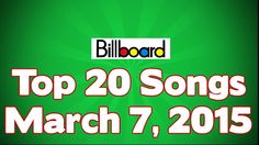 Top 20 songs Of The Week ★ March 7, 2015 | HD ✔