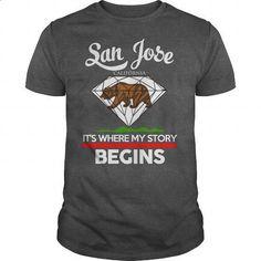 San Jose - CALIFORNIA - ITS WHERE MY STORY BEGINS 2016 - #personalized sweatshirts #black hoodie womens. CHECK PRICE => https://www.sunfrog.com/Names/San-Jose--CALIFORNIA--ITS-WHERE-MY-STORY-BEGINS-2016-Dark-Grey-Guys.html?60505