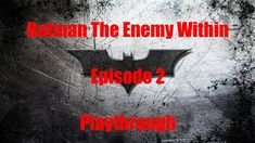 Batman The Enemy Within Episode 2 Playthrough