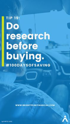Do research before buying. Before purchasing a car, use Kelley Blue Book's Cost calculator. #100dayofsaving