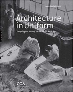 """Jean-Louis Cohen recently described it perfectly: far from being a dark gap in  the  history  of 20th  century  architecture, the war was the source of a complex  process  of  transforma- tion involving  all  components  of architecture  mobilized as a whole."""""""