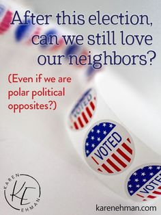 After this election, can we still love our neighbors? #listenloverepeat Easy To Love, You Are Awesome, Kinds Of People, Love People, Political Beliefs, Politics, Listening Ears, Love Your Enemies, I Voted