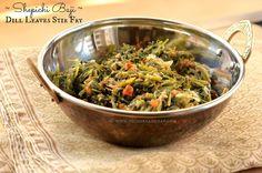 Ruchik Randhap (Delicious Cooking): Shepichi Baji ~ Dill Leaves Stir Fry ~ Sabsige Soppu/Shepu/Suva Bhaji