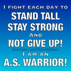 Stand Tall, Stay Strong & Never Give Up my fellow AS Warriors!