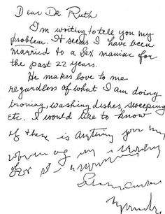 A letter to Dr. Ruth about a sex manaic. You have to love this letter.  Dr. Ruth Westheimer sex therapist