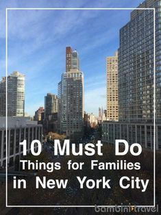 10 Must Do Things for Families in New York City - what to do with kids in New York City for your first visit