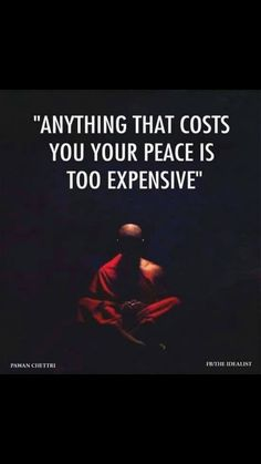 Anything that costs you your peace......