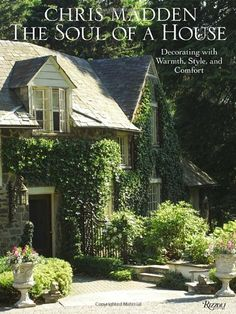 Chris Madden The Soul of a House: Decorating with Warmth, Style, and Comfort by Chris Casson Madden, http://www.amazon.com/dp/0847833704/ref=cm_sw_r_pi_dp_CtZTrb1PBE5X5