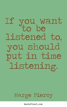 Listening Quote Inspirational Quotes Pinterest Positive