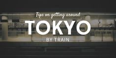 This post is exactly what I needed to evaluate how to get around by train and what tickets to buy. Tips On Getting Around Tokyo By Train