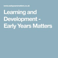 Learning and Development - Early Years Matters