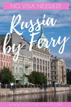 Visiting Russia usually requires going through a grueling visa process — but did you know you can visit visa-free if you go by ferry? You can visit Russia free as long as you arrive in St. Petersburg by ferry and stay for less than 72 hours || Tips by Adventurous Kate: Solo Female Travel Blog
