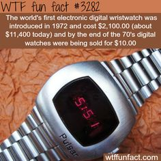 The world's first electronic watch -  WTF fun facts