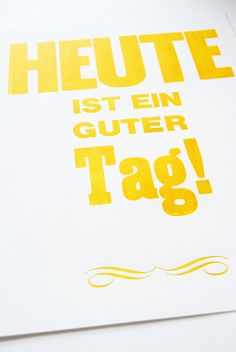 "Poster ""Heute ist ein guter Tag!"" // ""Today is a good day"" by monas_DickyBird via DaWanda.com"