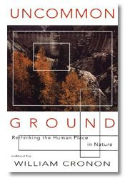 Uncommon Ground - Rethinking the Human Place in Nature - edited by William Cronon: a thought-provoking collection of essays. The introduction can be read for free on William Cronon's website.
