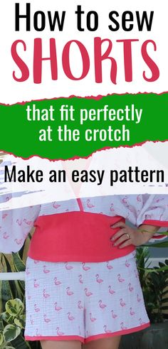 If you are interested in fashion sewing tips learn how to sew shorts for women without a pattern with this step-by-step sewing tutorial and make an easy pattern using your own measurements. This is an easy sewing project for beginners without pant fitting problems. You will also learn fitting pants crotch curve, how to use your serger to sew pajama shorts, how to embellish your DIY shorts.