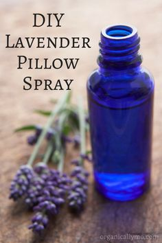 DIY Lavender Pillow Spray via Organically Mo