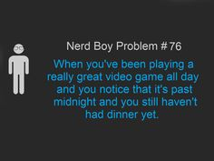 This can be a nerd girl problem as well lol all the time...