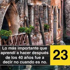 «Lo más importante que aprendí a hacer después de los cuarenta años fue a decir no cuando es no.»  Gabriel García Márquez  (1927-2014)  Escritor colombiano.