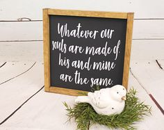 Whatever Our Souls Are Made Of framed farmhouse style sign, framed farmhouse sign, rustic, modern country, diy sign, gift, present, bedroom, living room, dining room, family room, kitchen, bathroom, home decor, hall way, wall Decor, signs, diy #ad #ss