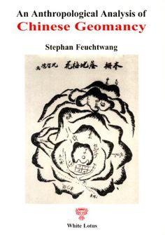 Feuchtwang, Stephan D. R.: An Anthropological Analysis of Chinese Geomancy, 2003. (First published in 1974.)