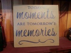 Hey, I found this really awesome Etsy listing at https://www.etsy.com/listing/204288427/todays-moments-are-tomorrows-memories