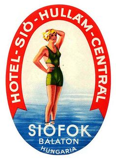 Hotel Sio Hullam Central - Siofok, Hungary ~ Lost Art of the Luggage Label Vintage Suitcases, Vintage Luggage, Vintage Travel Posters, Retro Posters, Luggage Stickers, Luggage Labels, Vintage Hotels, Vintage Market, What Is Happiness