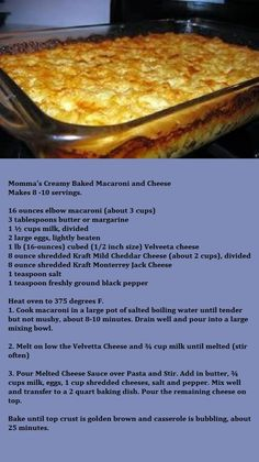 Momma's Creamy Baked Macaroni and Cheese - Donna's Version: Add an extra cup of milk (I use skim), cut shredded cheese back to about 6 oz. each, stir in 1 tsp. dry mustard. @Kelly Bassett